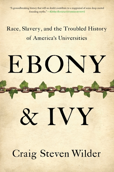 Ebony and Ivy - Race Slavery and the Troubled History of America's Universities - cover