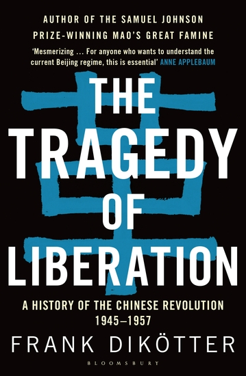 The Tragedy of Liberation - A History of the Chinese Revolution 1945-1957 - cover