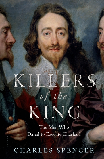 Killers of the King - The Men Who Dared to Execute Charles I - cover