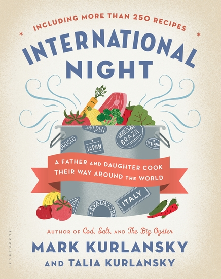 International Night - A Father and Daughter Cook Their Way Around the World *Including More than 250 Recipes* - cover