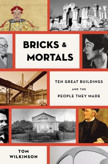 Bricks & Mortals - Ten Great Buildings and the People They Made - cover