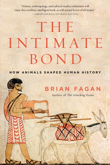 The Intimate Bond - How Animals Shaped Human History - cover