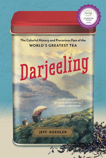 Darjeeling - The Colorful History and Precarious Fate of the World's Greatest Tea - cover