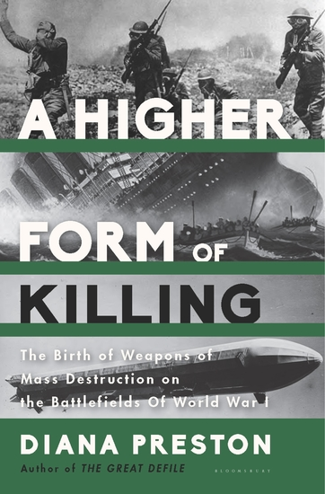 A Higher Form of Killing - Six Weeks in World War I That Forever Changed the Nature of Warfare - cover