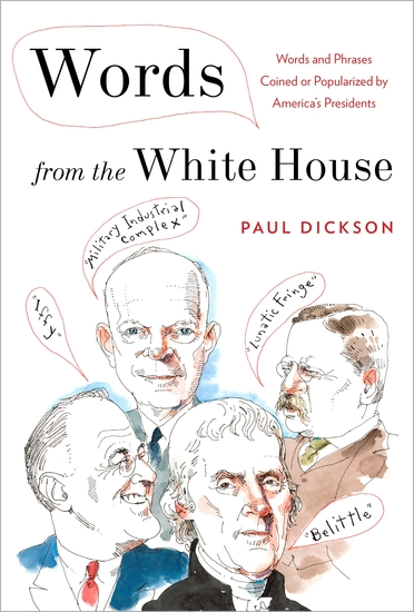 Words from the White House - Words and Phrases Coined or Popularized by America's Presidents - cover