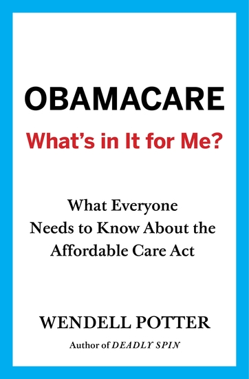 Obamacare: What's in It for Me? - What Everyone Needs to Know About the Affordable Care Act - cover