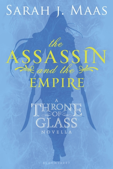The Assassin and the Empire - A Throne of Glass Novella - cover