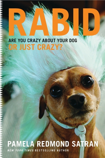 Rabid - Are You Crazy About Your Dog or Just Crazy? - cover