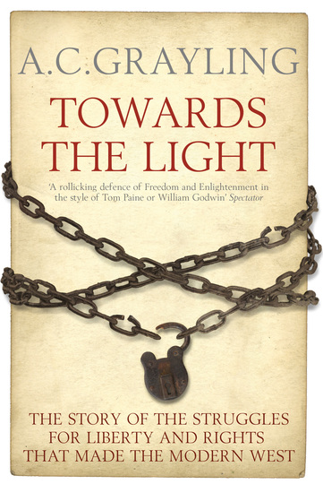 Towards the Light - The Story of the Struggles for Liberty and Rights that Made the Modern West - cover