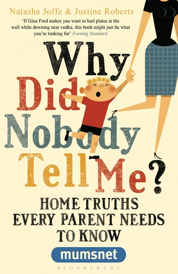 Why Did Nobody Tell Me? - Home Truths Every Parent Needs to Know (Mumsnet) - cover