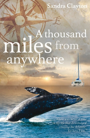 A Thousand Miles from Anywhere - The Claytons cross the Atlantic and sail the Caribbean on the third leg of their voyage - cover