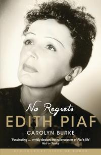 No Regrets - The Life of Edith Piaf