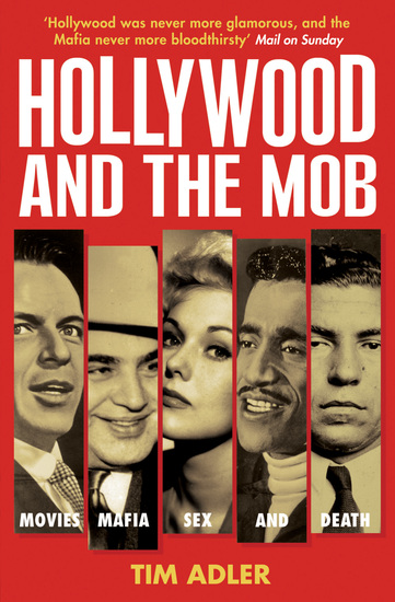 Hollywood and the Mob - Movies Mafia Sex and Death - cover