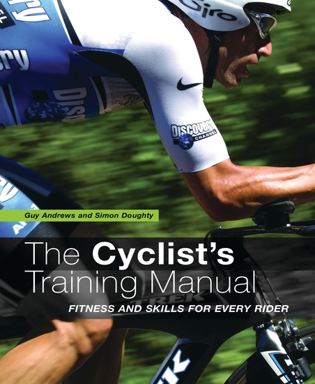 The Cyclist's Training Manual - Fitness and Skills for Every Rider - cover