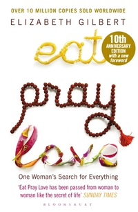 Eat Pray Love - One Woman's Search for Everything