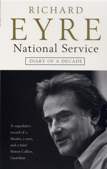 National Service - Diary of a Decade at the National Theatre - cover