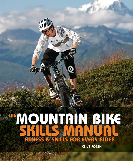 The Mountain Bike Skills Manual - Fitness and Skills for Every Rider - cover