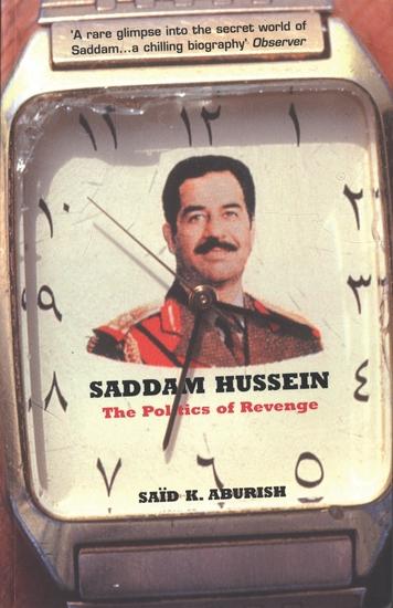 Saddam Hussein - The Politics of Revenge - cover
