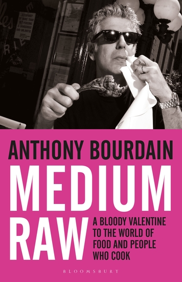Medium Raw - A Bloody Valentine to the World of Food and the People Who Cook - cover