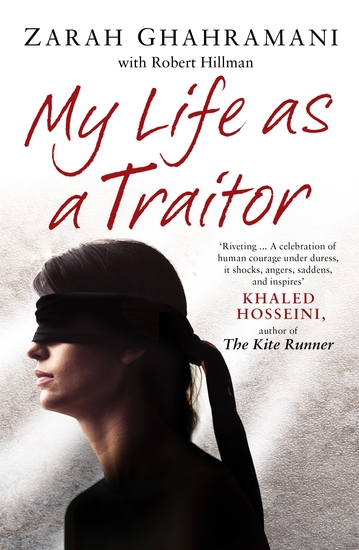 My Life As a Traitor - A Story of Courage and Survival in Tehran's Brutal Evin Prison - cover