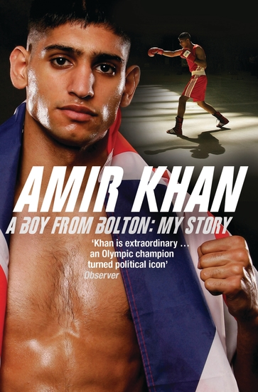 Amir Khan - A Boy From Bolton: My Story - cover