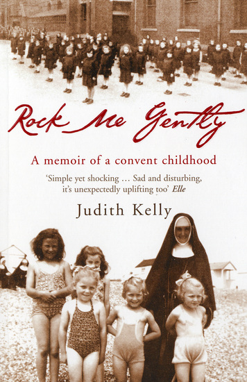 Rock Me Gently - A Memoir of a Convent Childhood - cover