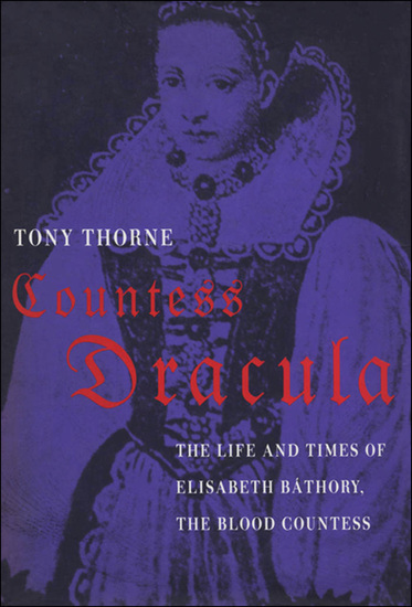 Countess Dracula - The Life and Times of Elisabeth Bathory the Blood Countess - cover