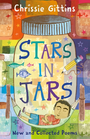 Stars in Jars - New and Collected Poems by Chrissie Gittins - cover