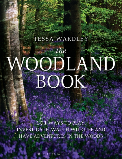 The Woodland Book - 101 ways to play investigate watch wildlife and have adventures in the woods - cover