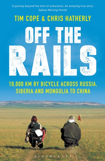 Off The Rails - 10000 km by Bicycle across Russia Siberia and Mongolia to China - cover