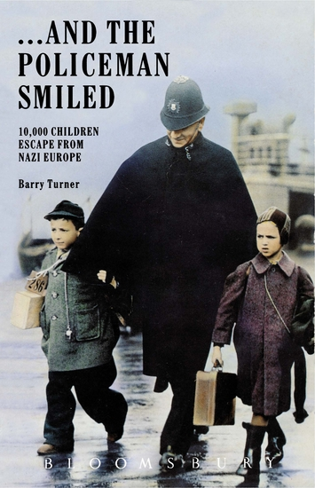 And the Policeman Smiled - 10000 Children Escape from Nazi Europe - cover
