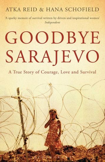 Goodbye Sarajevo - A True Story of Courage Love and Survival - cover