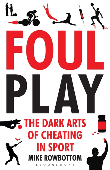 Foul Play - The Dark Arts of Cheating in Sport - cover