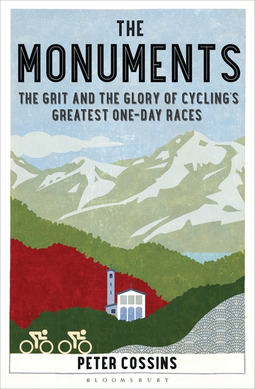 The Monuments - The Grit and the Glory of Cycling's Greatest One-day Races - cover