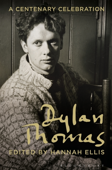Dylan Thomas - A Centenary Celebration - cover