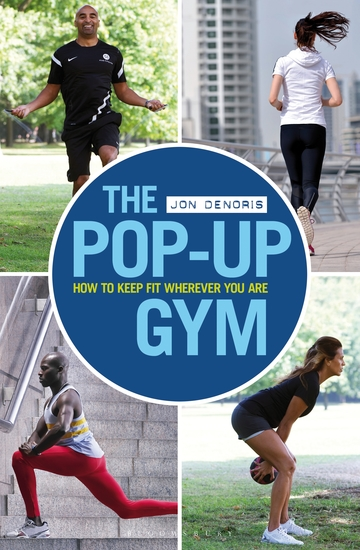 The Pop-up Gym - How to Keep Fit Wherever You Are - cover