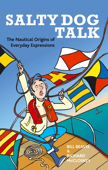 Salty Dog Talk - The Nautical Origins of Everyday Expressions - cover