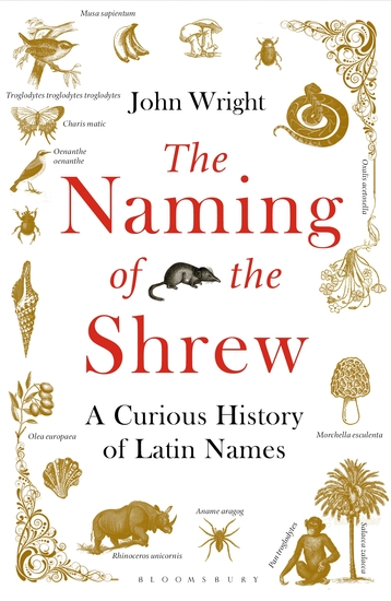 The Naming of the Shrew - A Curious History of Latin Names - cover