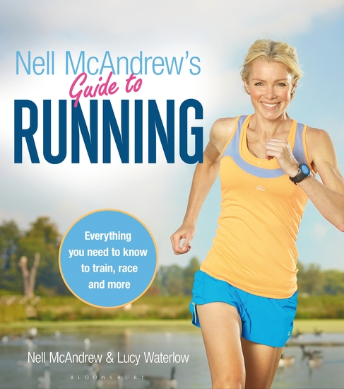 Nell McAndrew's Guide to Running - Everything you Need to Know to Train Race and More - cover