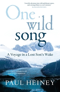 One Wild Song - A Voyage in a Lost Son's Wake