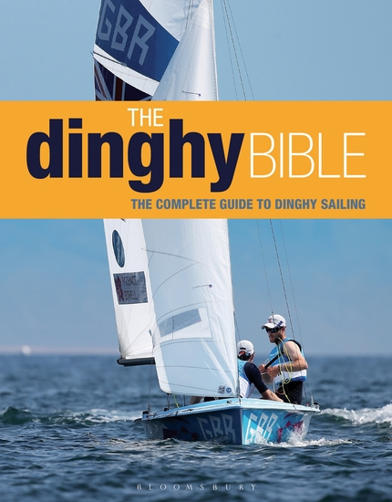 The Dinghy Bible - The complete guide for novices and experts - cover
