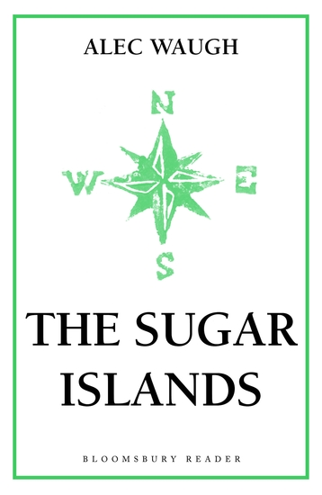 The Sugar Islands - A Collection of Pieces Written About the West Indies Between 1928 and 1953 - cover