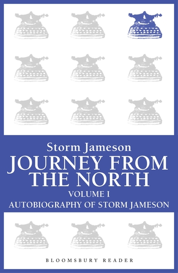 Journey from the North Volume 1 - Autobiography of Storm Jameson - cover