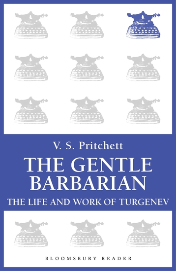 The Gentle Barbarian - The Life and Work of Turgenev - cover