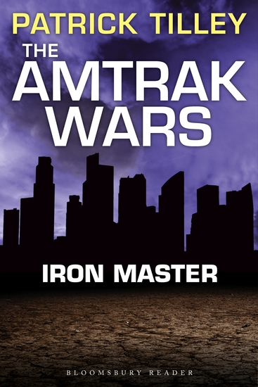The Amtrak Wars: Iron Master - The Talisman Prophecies Part 3 - cover