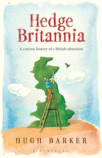 Hedge Britannia - A Curious History of a British Obsession - cover