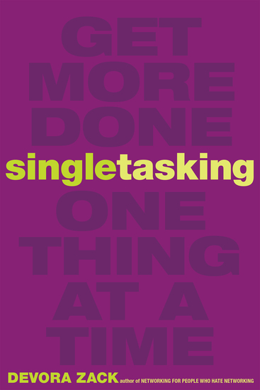 Singletasking - Get More Done—One Thing at a Time - cover
