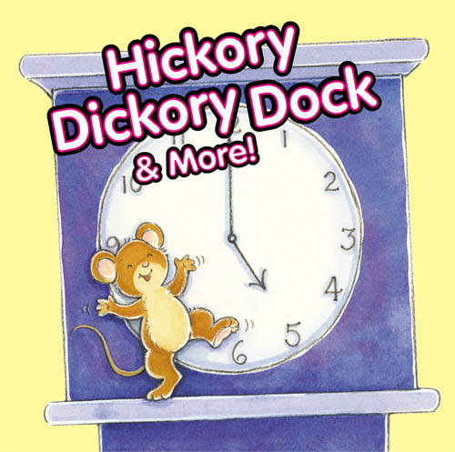 Hickory Dickory Dock And More! - cover