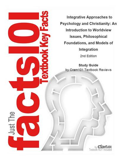 e-Study Guide for Integrative Approaches to Psychology and Christianity: An Introduction to Worldview Issues Philosophical Foundations and Models of Integration textbook by David N Entwistle - Psychology Psychology - cover