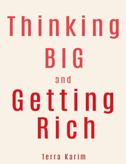 Thinking Big and Getting Rich: Power of Your Mind Growing Rich Rich People Think Differently Than Other People - cover